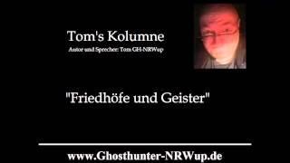 Tom's Kolumne / Thema: Friedhöfe und Geister [Geisterjagd]
