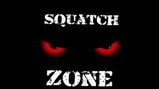 Live in the Squatch Zone!!!  Lets Talk Squatch!!  July 27, 2018