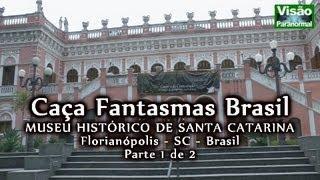 Caça Fantasmas Museu Histórico de Santa Catarina parte 1