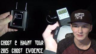 GHOST & HAUNT TOUR INVESTIGATION 2015 - MY GHOST EVIDENCE