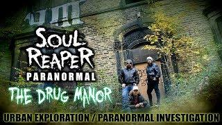 Soul Reaper Paranormal | Urbex/Investigation - The Drug Manor