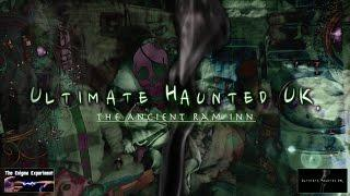 Ultimate Haunted UK and The Enigma Experiments from the Ancient Ram Inn.