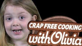Crap Free Cooking With Olivia