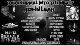 PARANORMAL INTO THE NIGHT With John Lear Aliens Bigfoot 911 Conspiracy and more