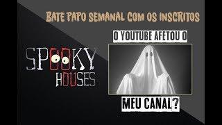 Assunto Spooky Semanal - O youtube afetou o meu canal?