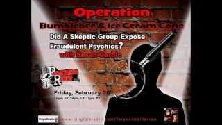 Paranormal Review Radio: Operation Bumblebee & Ice Cream Cone: Psychic Frauds?