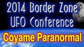 Dr. Javier Morales - Coyame Paranormal - 2014 Border Zone UFO Conference