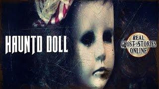 The Haunted Dolls | Ghost Stories, Hauntings, Paranormal & Supernatural