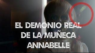 El Demonio Real Que Vivía en ANNABELLE