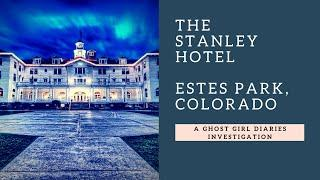 Investigation: The Stanley Hotel