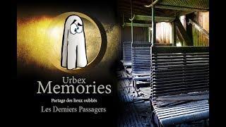 Urbex Memories : Les Derniers Passagers - EP08