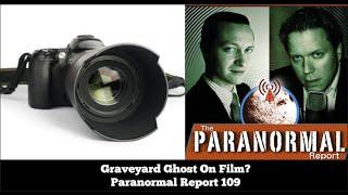 Pro Photographer Captures Graveyard Ghost On Film WORLD PREMIERE - The Paranormal Report 110