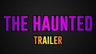 The Haunted: Series Teaser Trailer