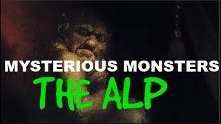 MYSTERIOUS MONSTER THE ALP
