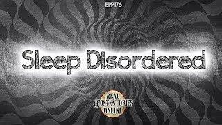 Sleep Disordered | Ghost Stories, Paranormal, Supernatural, Hauntings, Horror