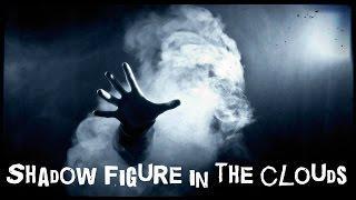 SCARY STORY - Episode 39 - Shadow Figure in the Clouds
