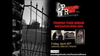 Paranormal Review Radio - Evidence Review: Prospect Place Mansion