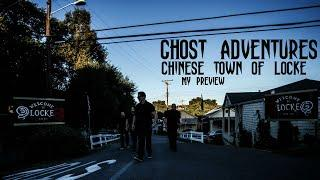 GHOST ADVENTURES: CHINESE TOWN OF LOCKE (MY PREVIEW)