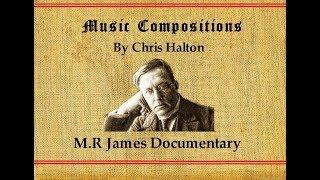 MUSIC SCORED FOR THE M.R JAMES PROJECT BY CHRIS HALTON