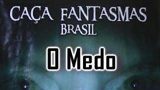 O Medo Caça Fantasmas Brasil Visão Paranormal
