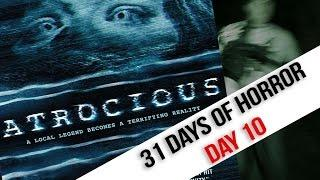 31 DAYS OF HORROR // DAY 10 - Atrocious(2010)