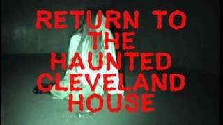 HAUNTED EARTH AMERICA RETURNS TO THE HAUNTED CLEVELAND HOUSE