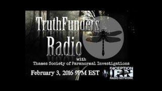 Truth Funders Radio with Thames Society of Paranormal Investigations- TSPI