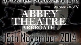 Abbey Theatre Live Part 1 Paranormal Investigation