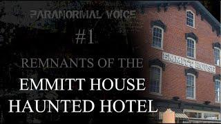The Emmitt House | Haunted Hotel | Paranormal Voice | Session 1