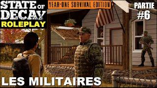 ☣ State of Decay LE ROLEPLAY [FR] #6 Les militaires