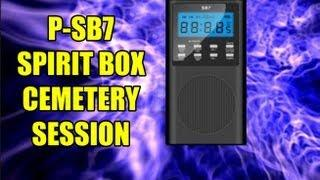 """Testing the new """"De-Tuned"""" P-SB7 Spirit Box and iOvilus at Cemetery"""