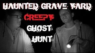 CRAZY HAUNTED ACTIVITY | REAL ABANDONED GRAVE YARD | GHOST HUNT