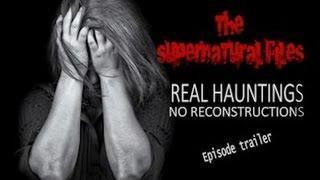 REAL HAUNTINGS TERRIFIED MOTHER FLEES (The Supernatural Files)