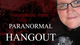 Paranormal Hangout #6 | Friday Ghost QnA