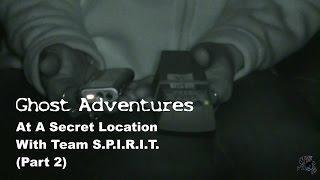 Ghost Adventures- Secret Location (Part 2)