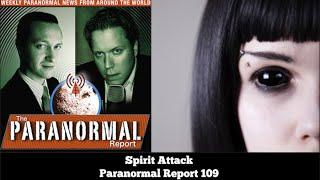 Spirit Attack - Paranormal Report 109