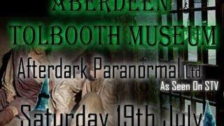 Aberdeen Tolbooth Museum Paranormal Investigation