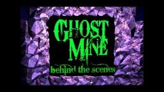 Ghost Mine Behind the Scenes