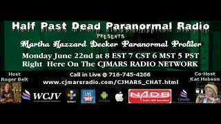 Half Past dead Paranormal Radio The Marth Hazzard Decker Show