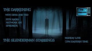 THE DARKENING Slenderman Stabbings 2014 Mythos 1/30/17