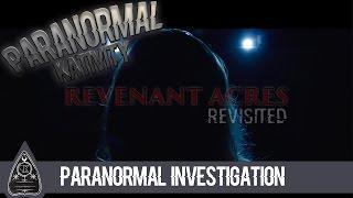 Scary EVP Evidence! Revenant Acres Investigation Pt. 2