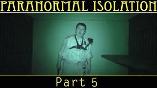 Paranormal Isolation   Part 5 of 5