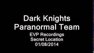 EVP Recordings - Secret Location 01/08/2014