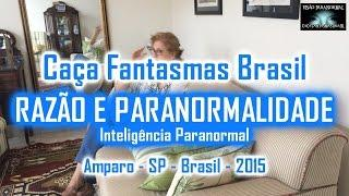 Razão e Paranormalidade Caça Fantasmas Brasil