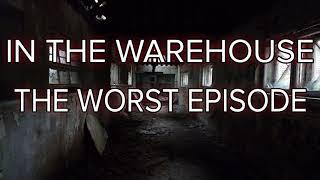 In The Warehouse: The Worst Episode