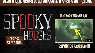 Assunto Spooky Semanal  - Tentando provar que espíritos existem!!!