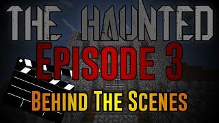 """THE HAUNTED: Episode 3 - """"Witnesses"""" BEHIND THE SCENES!"""