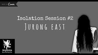 Raz's Isolation Session @ Jurong East