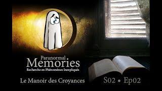 Memories : Le Manoir des Croyances - EP02 S02