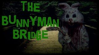 SCARY STORY - Episode 37 - The Bunnyman Bridge Legend